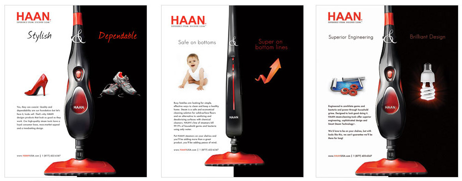 The Haan Corporation ran a series of business-to-business advertisements in HomeWorld Business, a leading trade magazine in the housewares industry, to attract the attention of buyers for major retail outlets. The combination of ads and other marketing efforts helped put Haan on the shelves of Sears and Target. This is part of the 2011 campaign.